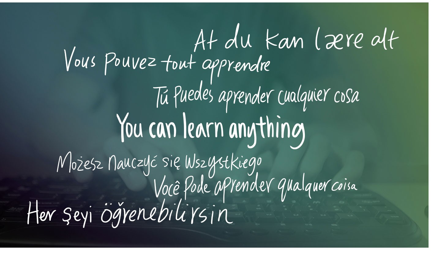 """You can learn anything"" in several languages"